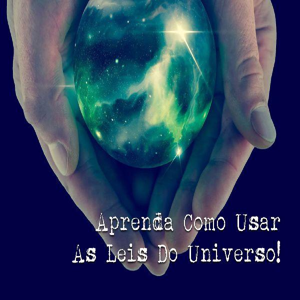 As 11 Leis do Universo como Você nunca Viu!